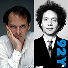 Adam Gopnik and Malcolm Gladwell: Surveying Mankind from China to Peru