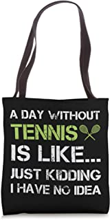 A Day Without Tennis Funny Gift Tennis-Player Coach Tote Bag