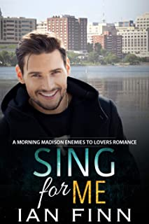 Sing for Me: A Morning Madison Enemies to Lovers Romance