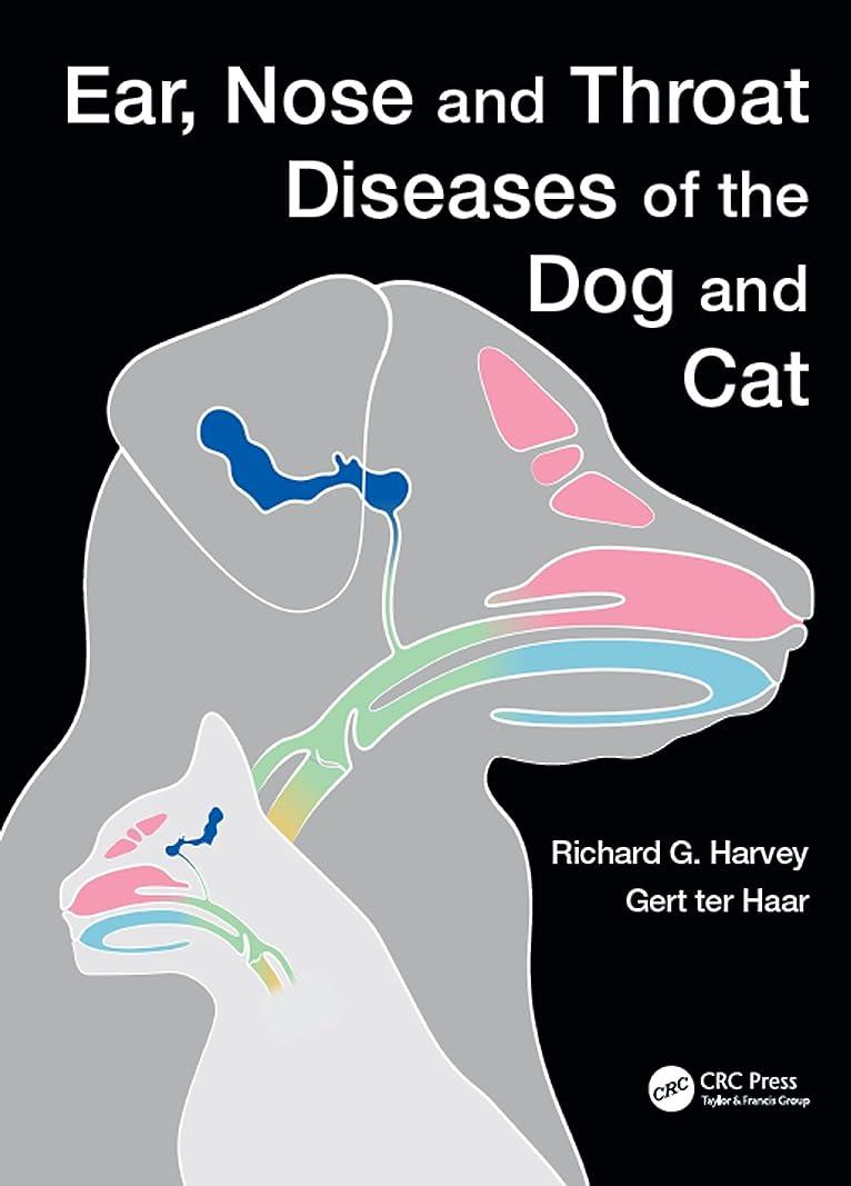 自伝遷移ロッカーEar, Nose and Throat Diseases of the Dog and Cat (English Edition)