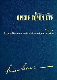 Opere complete. V: Liberalismo e storia del pensiero politico (Italian Edition)