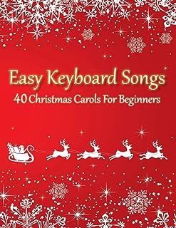 Easy Keyboard Songs - 40 Christmas Carols For Beginners: All