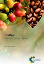Coffee: Production, Quality and Chemistry (English Edition)