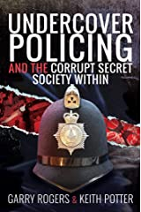 Undercover Policing and the Corrupt Secret Society Within Kindle Edition