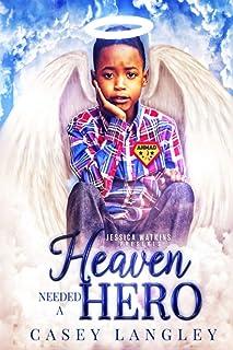 Heaven Needed A Hero