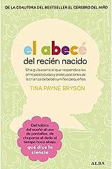 El abecé del recién nacido: Una guía esencial que responde a las principales dudas y preocupaciones de la crianza de bebés y niños pequeños (Psicología) (Spanish Edition) Kindle Edition
