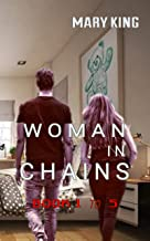 Woman in Chains: Book 1 to 5