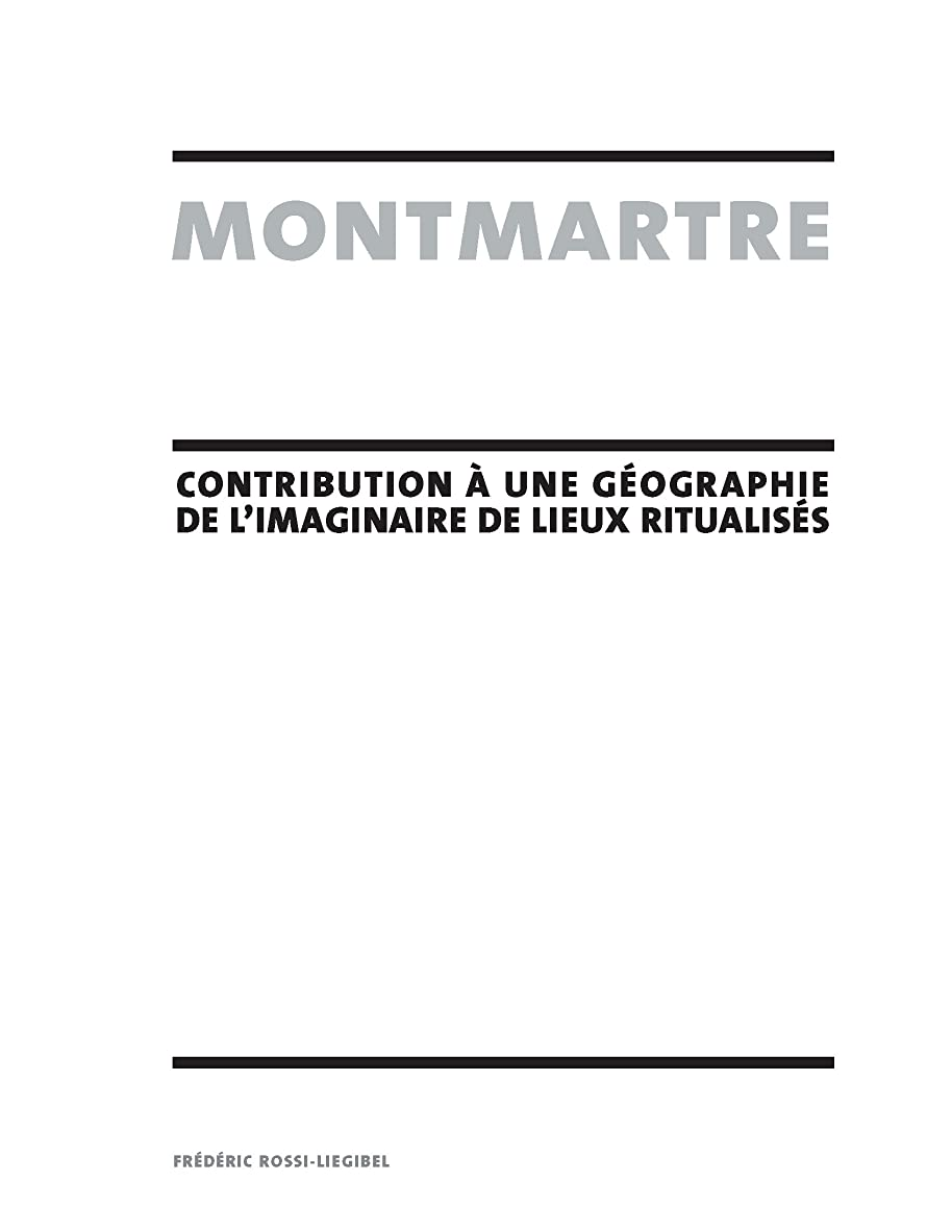 内訳宮殿望むMontmartre - contribution à une géographie de l'imaginaire de lieux ritualisés (French Edition)