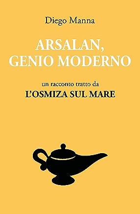 Arsalan, genio moderno: un racconto tratto da LOsmiza sul mare