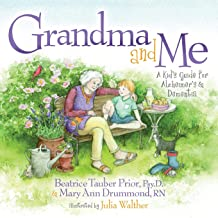 Grandma and Me: A Kid's Guide for Alzheimer's and Dementia