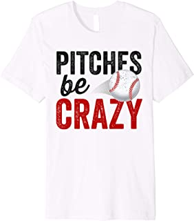 Pitches Be Crazy Baseball Shirt Funny Pun Mom Dad Adult