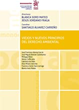 Viejos y Nuevos Principios del Derecho Ambiental (Monografías) (Spanish Edition)