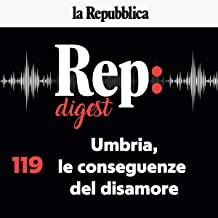 Umbria, le conseguenze del disamore: Rep Digest 119