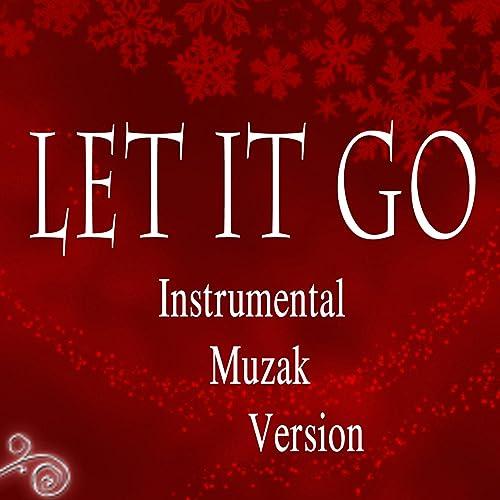 Let It Go (Instrumental Muzak Version) by The O'Neill