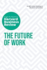 The Future of Work: The Insights You Need from Harvard Business Review (HBR Insights) Kindle Edition