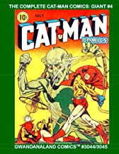 The Complete Cat-Man Comics: Giant #4: Gwandanaland Comics #3044/3045 --- Over 450 Pages of Golden Age Anthology Action!