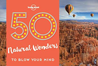 50 Natural Wonders To Blow Your Mind (Lonely Planet)
