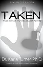 Taken: Inside the Alien-Human Abduction Agenda (English Edition)