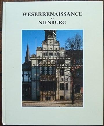 Weserrenaissance in Nienburg. Weserrenaissance und Neo-Renaissance an der Mittelweser