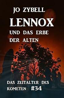Das Zeitalter des Kometen #34: Lennox und das Erbe der Alten (German Edition)