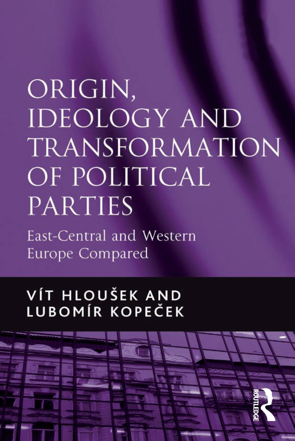 Download Origin, Ideology And Transformation Of Political Parties: East-Central And Western Europe Compared (English Edition) 