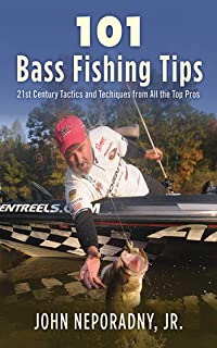 101 Bass Fishing Tips: Twenty-First Century Bassing Tactics and Techniques from All the Top Pros