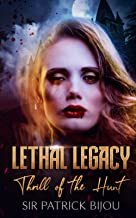 Lethal Legacy: Thrill of The Hunt
