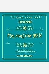 Ma rentrée ZEN: Carnet pratique de développement personnel (Collection 12 MOIS POUR MOI t. 7) Format Kindle