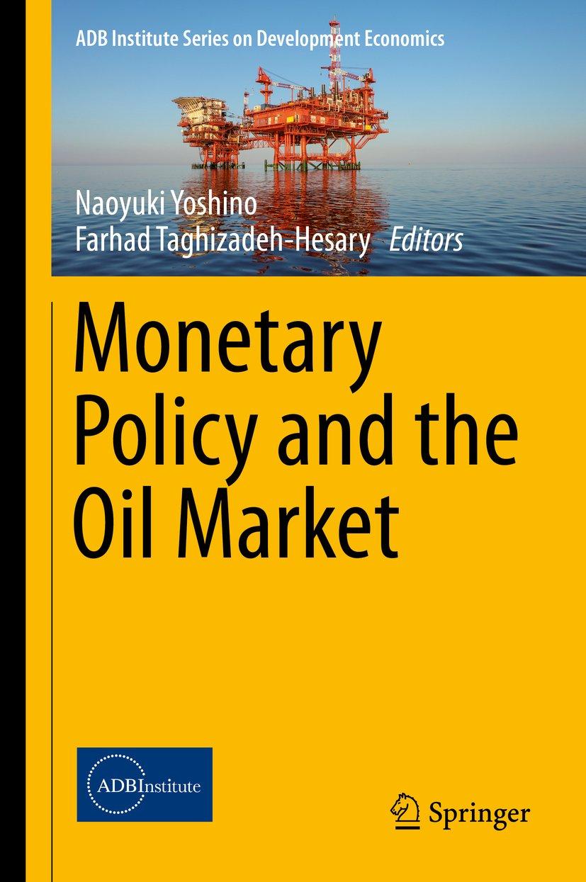 Monetary Policy and the Oil Market (ADB Institute Series on Development Economics)