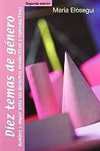 Diez temas de género: hombre y mujer ante los derechos productivos y reproductivos (10 temas)