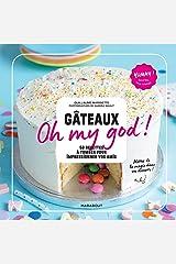 Gâteaux Oh my god ! : 60 recettes ultra-gourmandes pour épater vos amis (Yummy) Format Kindle