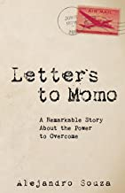 Letters to Momo: A Remarkable Story about the Power to Overcome