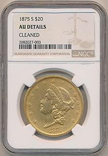 1875 S $20, Dollar AU Details NGC