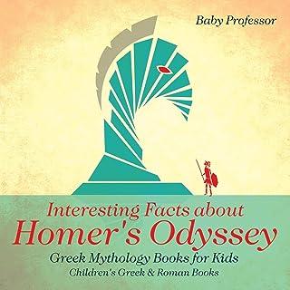 Interesting Facts about Homer's Odyssey - Greek Mythology Books for Kids - Children's Greek & Roman Books
