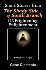Frightening Enlightenment (The Shady Side of South Branch Book 13) Kindle Edition