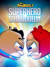 The Squirrels: Superhero Showdown
