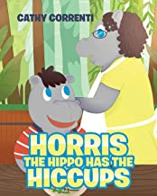 Horris the Hippo has the Hiccups