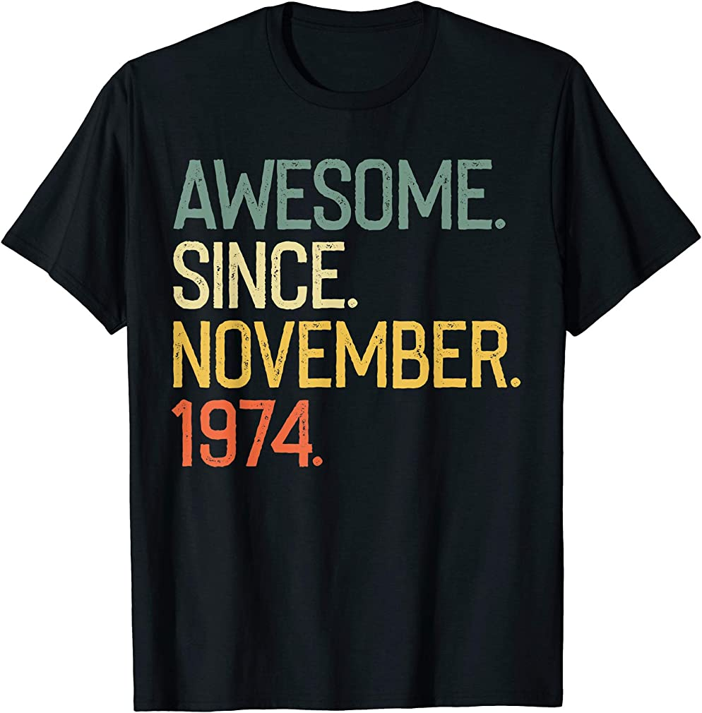 Awesome Since November 1974 T-shirt Vintage 45th Birthday T-shirt