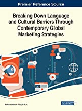 Breaking Down Language and Cultural Barriers Through Contemporary Global Marketing Strategies (Advances in Marketing, Customer Relationship Management, and E-services)