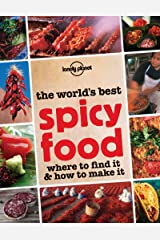 The World's Best Spicy Food: Where to Find it & How to Make it Paperback