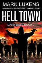Hell Town: Dark Days Book 7: A post-apocalyptic series