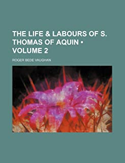 The Life & Labours of S. Thomas of Aquin (Volume 2)