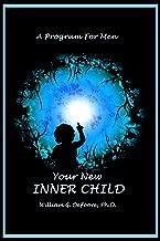 Your New Inner Child For Men (Inner Child Series Book 2)