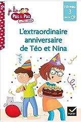 Téo et Nina Fin de CP Niveau 3 - L'extraordinaire anniversaire de Téo et Nina (Je lis pas à pas t. 18) Format Kindle