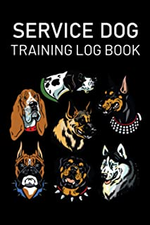 Service Dog Training Log Book: Great To Help To Train Your Pet & Keep A Record | Journal Logbook Template Sheets Note Page...