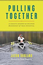Pulling Together: A Coach's Journey to Uncover the Mindset of True Potential