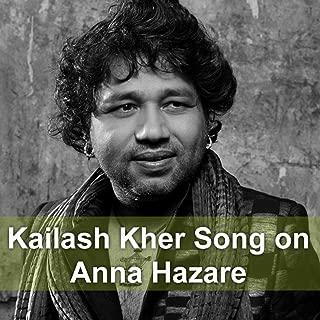 Kailash Kher Song on Anna Hazare