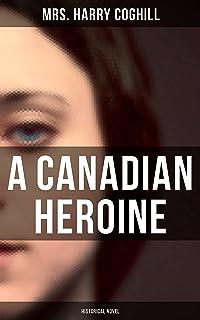 A Canadian Heroine (Historical Novel)