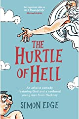 The Hurtle of Hell: An atheist comedy featuring God and a confused young man from Hackney (English Edition) Format Kindle