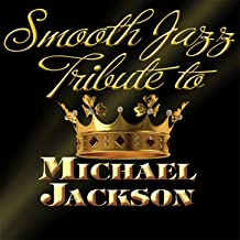 Michael Jackson Smooth Jazz Tribute